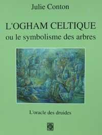 Ogham Celtique ou le symbolisme des arbres. Julie CONTON