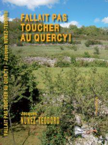 """""""Fallait pas toucher au Quercy"""". Jacques NUNEZ -TEODORO"""