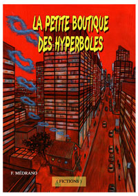 La Petite Boutique des Hyperboles. Frédéric MEDRANO