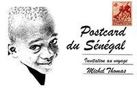 Postcard du Sénégal. Michel THOMAS