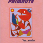 2015 : Primauté (Editions du Ver Luisant) - ISBN : 978-2-84701-509-6