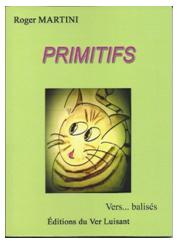 """""""Primitifs. (8ième de la série)"""".  Roger MARTINI"""