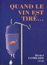 Quand le vin est tiré. Michel LOMBARD