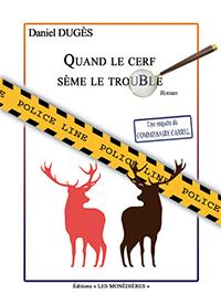 """""""Quand le cerf sème le trouble"""". Daniel DUGES"""