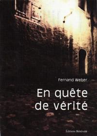 En quête de vérité. Fernand WEBER