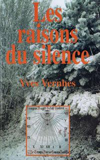Les raisons du silence. Yves VERNHES