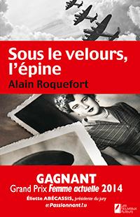 """""""Sous le velours, l'épine"""". Alain ROQUEFORT"""