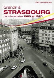 """""""Grandir à Strasbourg dans les années 1960 et 1970"""". Françoise BACHMANN"""