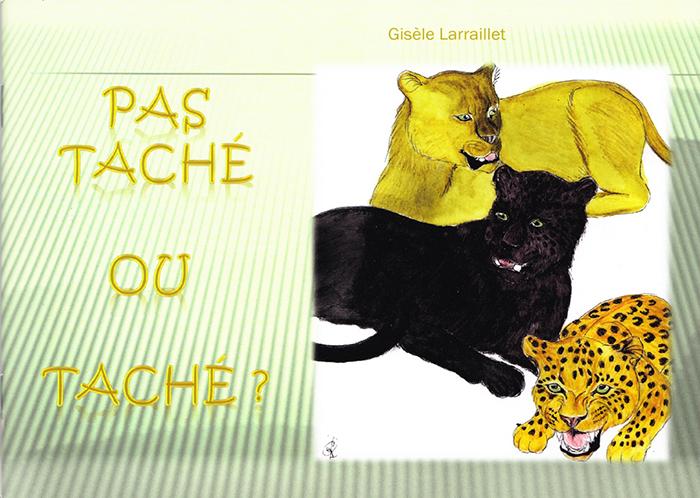 """""""Pas taché ou taché ?"""". Gisèle LARRAILLET"""