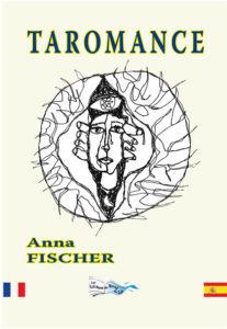 """Taromance"". Anna FISCHER"