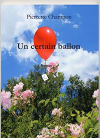 Un certain ballon. Pierrette CHAMPON CHIRAC.