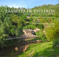 La Vallée de l'Aveyron, de la confluence à la source. Michel LOMBARD