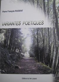 """""""Variantes poétiques"""".  Poèmes de Pierre RUDENT."""