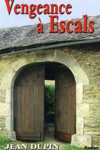 """Vengeance à Escals"". Jean DUPIN"
