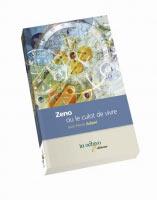 Zeno ou le culot de vivre