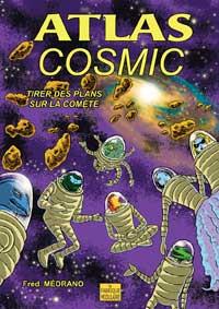 """""""Atlas Cosmic"""" Album BD. Frédéric MEDRANO."""