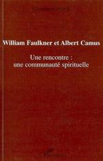 William Faulkner et Albert Camus, Une rencontre : une communauté spirituelle. Christiane PRIOULT