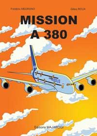 """""""Mission A380"""". Auteur : Gilles ROUX / Illustrateur : Frédéric  MEDRANO"""