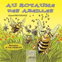 """""""Au royaume des abeilles"""". Auteur : Gérard FREYSSENGE / Illustrateur : Frédéric MEDRANO"""