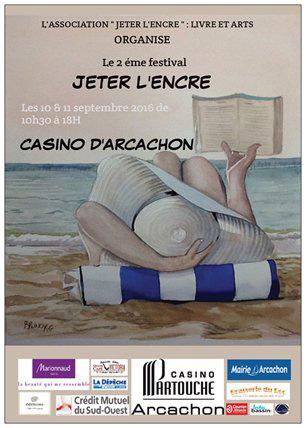 """Festival """"Jeter l'encre"""" au Casino d'Arcachon (33). 10 et 11 Septembre 2016."""
