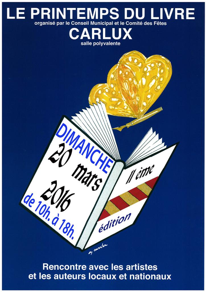Le Printemps du Livre de Carlux (24). Dimanche 20 Mars 2016.