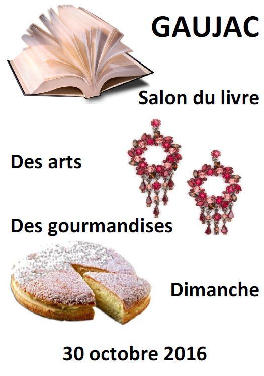 Salon du livre, des arts, de la gourmandise de Gaujac (47) . Dimanche 30 octobre 2016.