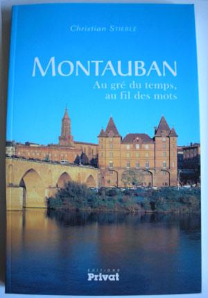 Montauban, au gré du temps, au fil des mots
