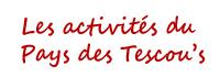 Les activités du Pays des Tescou's