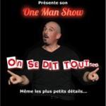 "One Man Show ""On se dit tout ..."" - Stéphane Galentin"