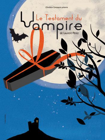 Le Testament du Vampire par l'Emetteur Compagnie