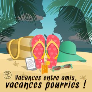 Vacances entre amis, vacances pourries !  ... à Montauban (82)
